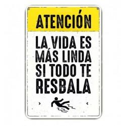 Cartel Atencion La Vida es Mas Linda.